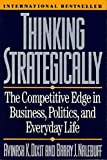 Dixit, Avinash K.: Thinking Strategically: The Competitive Edge in Business, Politics, and Everyday Life