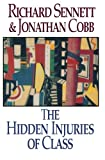 Sennett, Richard: The Hidden Injuries of Class