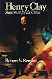 Remini, Robert V.: Henry Clay: Statesman for the Union
