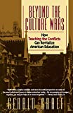 Graff, Gerald: Beyond the Culture Wars: How Teaching the Conflicts Can Revitalize American Education