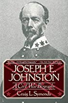 Joseph E. Johnston; a Civil War Biography by…