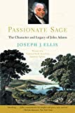 Ellis, Joseph J.: Passionate Sage: The Character and Legacy of John Adams