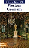 Bentley, James: Blue Guide Western Germany (Second Edition): (Blue Guides)