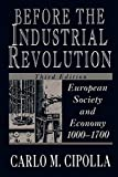 Cipolla, Carlo M.: Before the Industrial Revolution: European Society and Economy 1000-1700
