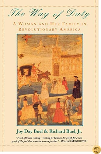 TThe Way of Duty: A Woman and Her Family in Revolutionary America