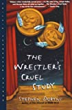 Dobyns, Stephen: The Wrestler's Cruel Study