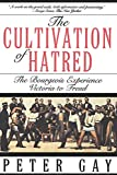 Gay, Peter: The Cultivation of Hatred