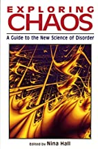 Exploring Chaos: A Guide to the New Science…