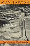 Sarton, May: I Knew a Phoenix: Sketches for an Autobiography