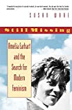 Ware, Susan: Still Missing : Amelia Earhart and the Search for Modern Feminism