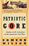 Wilson, Edmund: Patriotic Gore: Studies in the Literature of the American Civil War