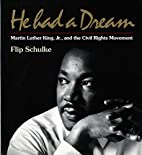 He Had a Dream: Martin Luther King, Jr., and…