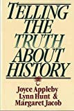 Joyce Appleby: Telling the Truth about History