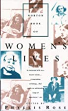 The Norton Book of Women's Lives by Phyllis…