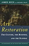 Beck, James: Art Restoration: The Culture, the Business, and the Scandal