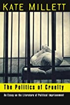 The Politics of Cruelty by Kate Millett