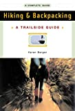 Berger, Karen: Hiking & Backpacking: A Complete Guide