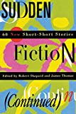 Shapard, Robert: Sudden Fiction (Continued)