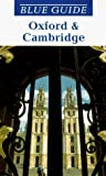 Geoffrey Tyack: Blue Guide Oxford and Cambridge (4th ed)