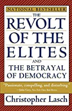The Revolt of the Elites: And the Betrayal…
