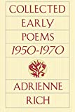 Rich, Adrienne: Collected Early Poems: 1950-1970