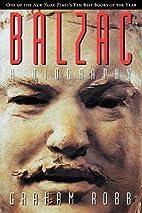 Balzac: A Biography by Graham Robb