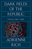Rich, Adrienne: Dark Fields of the Republic: Poems 1991-1995