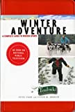 Stark, Peter: Winter Adventure: A Complete Guide to Winter Sports