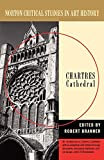 Branner, Robert: Chartres Cathedral: Illustrations, Introductory Essay, Documents, Analysis, Criticism