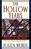 Weber, Eugen: The Hollow Years: France in the 1930s