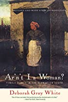 Ar'N't I A Woman?: Female Slaves in the…