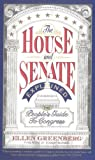 Greenberg, Ellen: The House and Senate Explained: The People's Guide to Congress