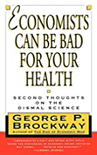 Economists Can Be Bad for Your Health:…