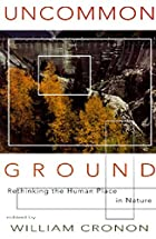 Uncommon Ground: Rethinking the Human Place…