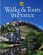 Walks & Tours in France (AA Guides) by…