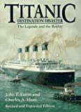 Eaton, John P.: Titanic: Destination Disaster  The Legends and the Reality