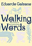 Galeano, Eduardo: Walking Words