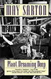 Sarton, May: Plant Dreaming Deep