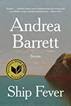 Ship Fever by Andrea Barrett