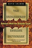 Grambs, David: The Endangered English Dictionary: Bodacious Words Your Dictionary Forgot