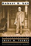 Thomas, Emory M.: Robert E. Lee: A Biography