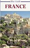 Robertson, Ian: Blue Guide France (Fourth Edition): (Blue Guides)