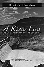 A River Lost: The Life and Death of the…