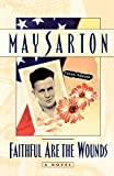 May Sarton: Faithful Are the Wounds: A Novel