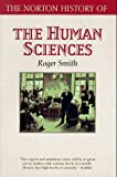 Smith, Roger: The Norton History of the Human Sciences (The Norton History of Science)