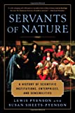 Pyenson, Lewis: Servants of Nature: A History of Scientific Institutions, Enterprises and Sensibilities