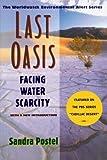 Postel, Sandra: Last Oasis: Facing Water Scarcity (The Worldwatch Environmental Alert Series)