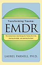 Transforming Trauma: EMDR: The Revolutionary…