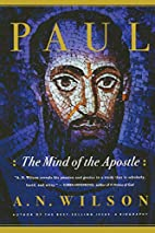 Paul: The Mind of the Apostle by A. N.…