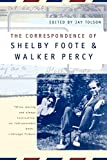 Foote, Shelby: The Correspondence of Shelby Foote & Walker Percy